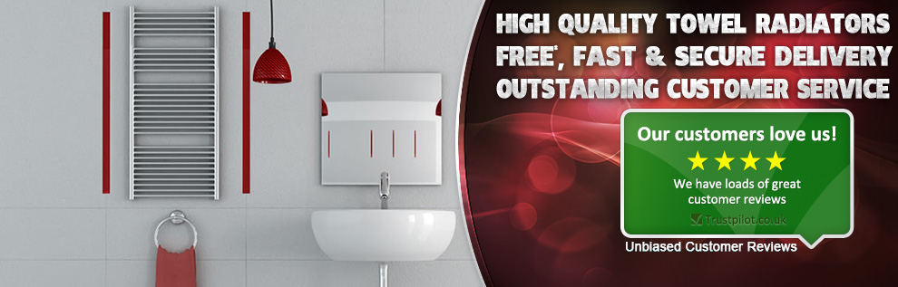 High Quality Towel Radiators - Outstanding Customer Service - Free, Fast & Secure Delivery - Unbiased Customer Reviews